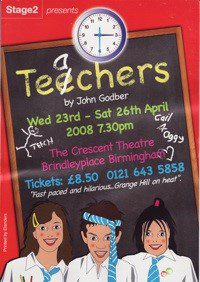 21. Teechers Wed 23rd - Sat 26th Apr 2008
