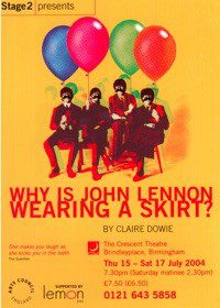 37. Why is John Lennon Wearing a Skirt 15th - 17th July 2004