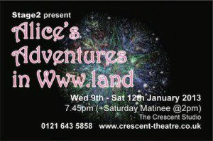 4. Alices Adventures in www.land Wed 9th - Sat 12th Jan 2013