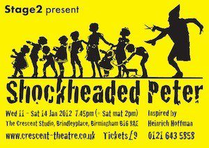 8. Shockheaded Peter Wed 11th - Sat 14th Jan 2012